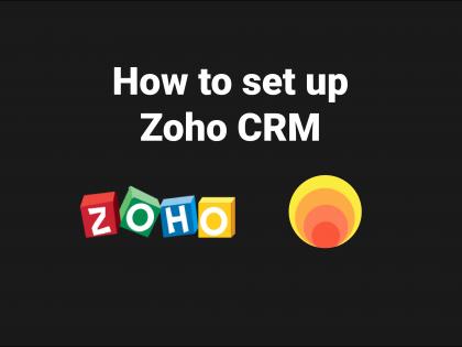 Tutorial: How to set up Zoho CRM